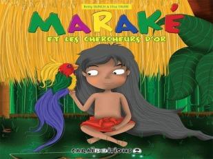 """Maraké et les chercheurs d'or""""Caraibedition"""""""
